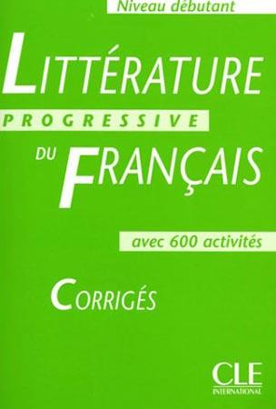 Littérature progressive du français. Corrigés (Niveau débutant)