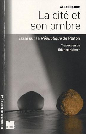 Bloom, La cité et son ombre. Essai sur la République de Platon