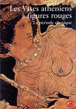 Les Vases athéniens à figures rouges. La période classique