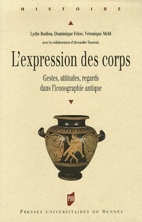 L'expression des corps. Gestes, attitudes, regards dans l'iconographie antique
