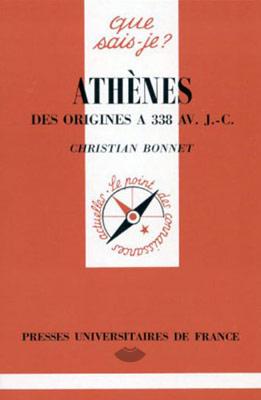 Bonnet, Athènes des origines à 338 av. J.-C.