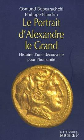 Bopearachchi, Le Portrait d'Alexandre le Grand. Histoire d'une découverte pour l'humanité