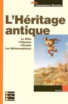 L'héritage antique. Les textes fondateurs 6e : La Bible, L'Odyssée, L'Enéide, Les Métamorphoses