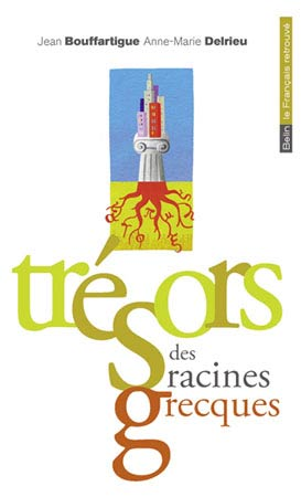 Tr&eacute;sors des racines grecques