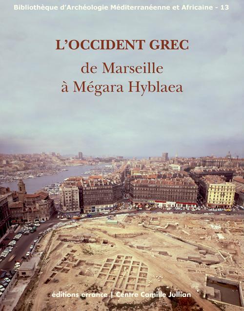 L'Occident grec. De Marseille à Mégara Hyblaea