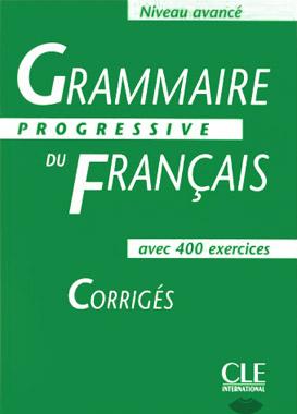 Grammaire progressive du fran�ais - Niveau avanc� - Corrig�s
