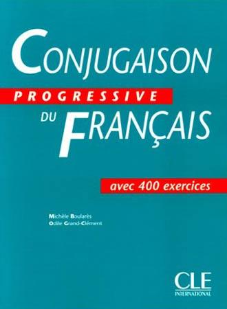 Boulares, Conjugaison progressive du français. Avec 400 exercices