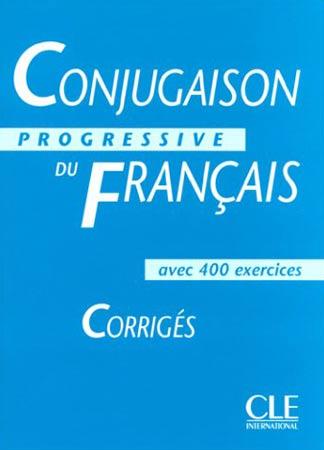 Conjugaison progressive du français. Avec 400 exercices (Corrigés)