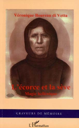 L'corce et la sve. Magie hellnique