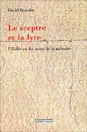 Le sceptre et la lyre. L'Iliade ou les héros de la mémoire