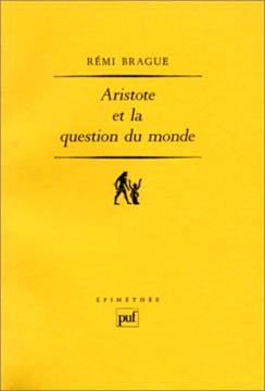 Brague, Aristote et la question du monde