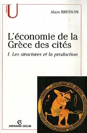 L'économie de la Grèce des cités. T1, Les structures et la production