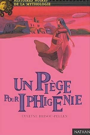 Brisou-Pellen, Un piège pour Iphigénie