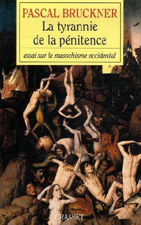 La tyrannie de la pénitence. Essai sur la masochisme occidental