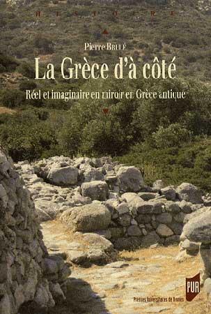 La Grèce d'à côté. Réel et imaginaire en miroir en Grèce antique