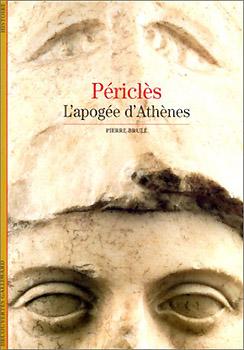 Brulé, Périclès. L'apogée d'Athènes