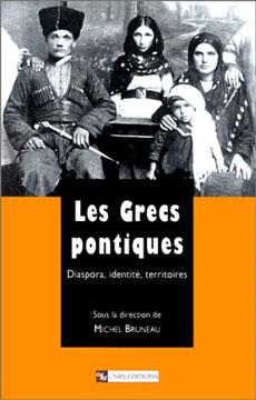 Les Grecs pontiques: Diaspora, identité, territoires