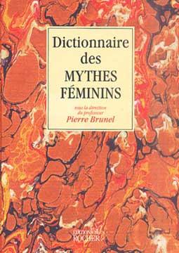 Dictionnaire des mythes fιminins