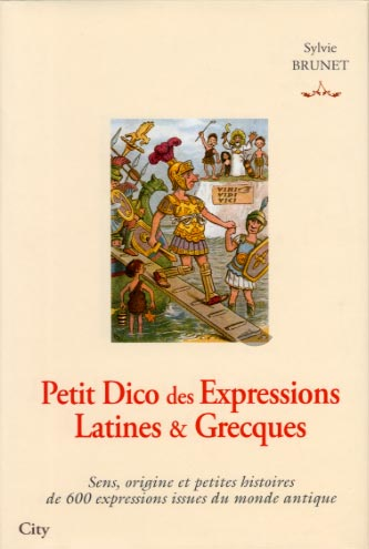 Petit Dico des Expressions Latines et Grecques
