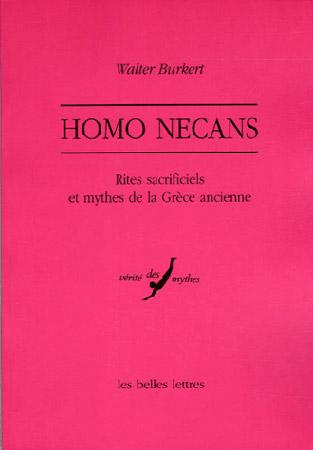 Burkert, Homo Necans. Rites sacrificiels et mythes de la Grèce ancienne