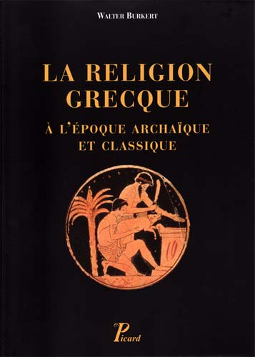 La Religion grecque  l'poque archaque et classique