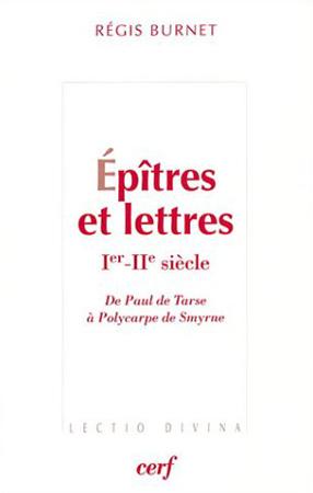 Epîtres et lettres Ier-IIème siècle. De Paul de Tarse à Polycarpe de Smyrne