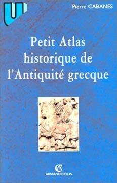 Cabanes, Petit Atlas historique de l'Antiquité grecque (1999)