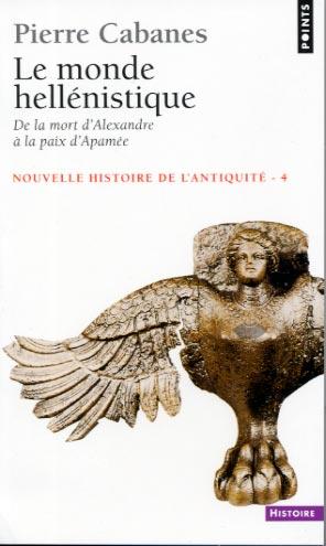 Le Monde hellénistique, de la mort d'Alexandre à la paix d'Apamée