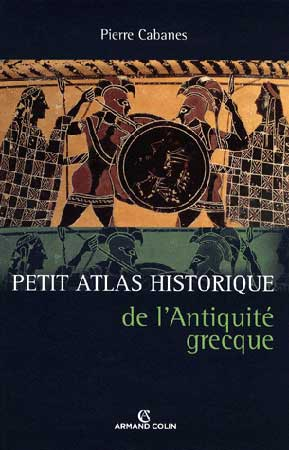 Cabanes, Petit Atlas historique de l'Antiquité grecque