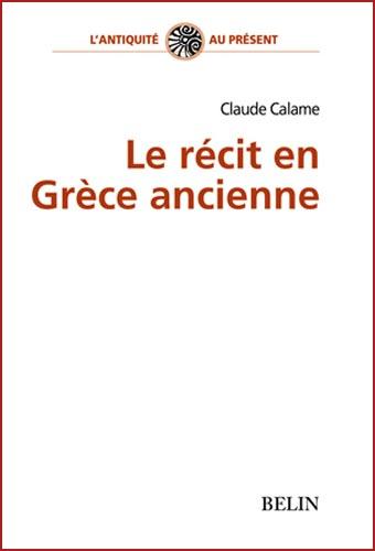 Calame, Le récit en Grèce ancienne