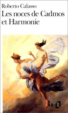 Calasso, Les noces de Cadmos et Harmonie