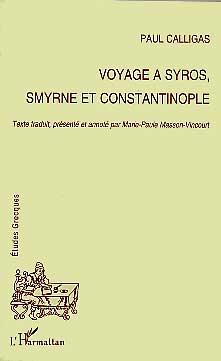 Voyage à Syros, à Smyrne et à Constantinople