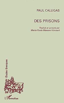 Calligas, Des Prisons