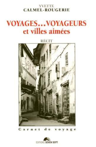 Voyages... voyageurs et villes aimées