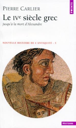 Le IVe Siθcle grec, jusqu'ΰ la mort d'Alexandre
