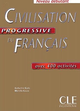Civilisation progressive du Français. 400 Activités (Niveau Débutant)