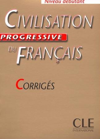 Civilisation progressive du Français. Corrigés (Niveau débutant)