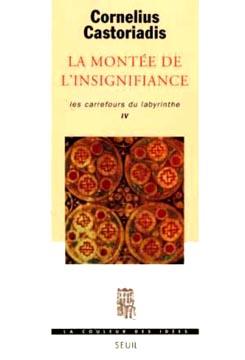 Castoriadis, La montée de l'insignifiance