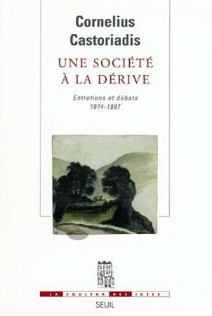 Une société à la dérive. Entretiens et débats, 1974-1997