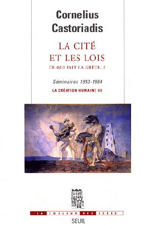 La cité et les lois. Ce qui fait la Grèce, T.2