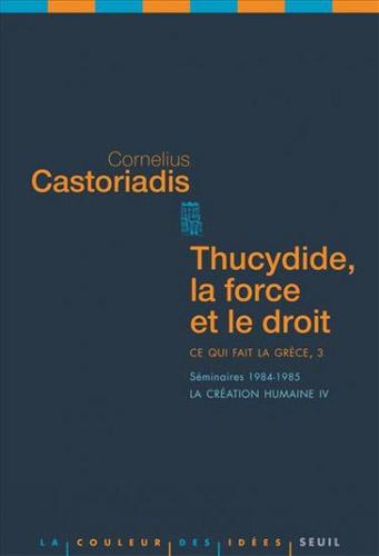 Thucydide, la force et le droit. Ce qui fait la Grèce, 3