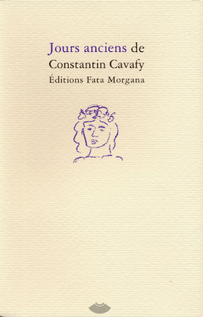 Cavafy, Jours anciens