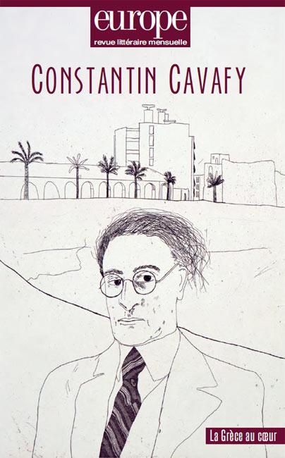 Europe, N° 1010-1011 : Constantin Cavafy. La Grèce au coeur