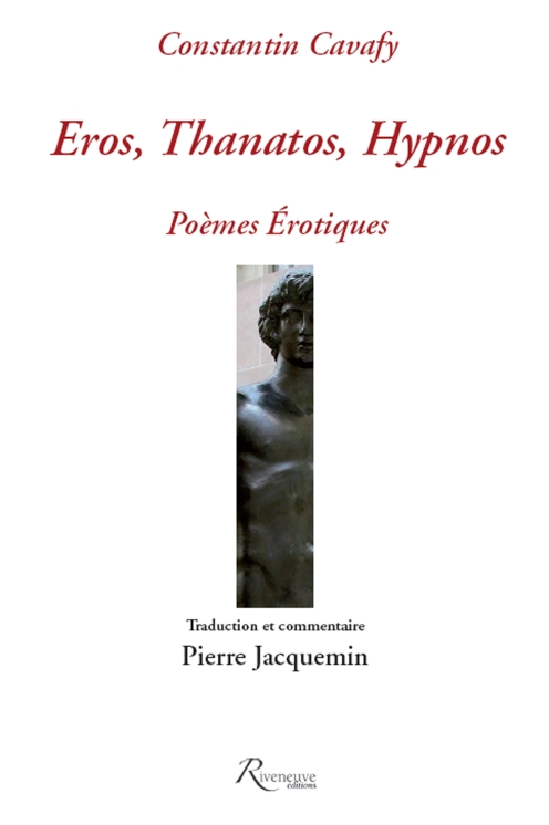 Cavafy, Eros, Thanatos, Hypnos. Poèmes érotiques