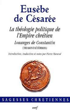 La théologie politique de l'Empire chrétien. Louanges de Constantin