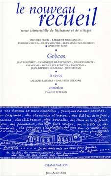 Champ Vallon, Le nouveau recueil N° 71 Juin-Août 2004 : Grèces