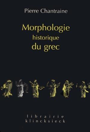 Chantraine, Morphologie historique du grec