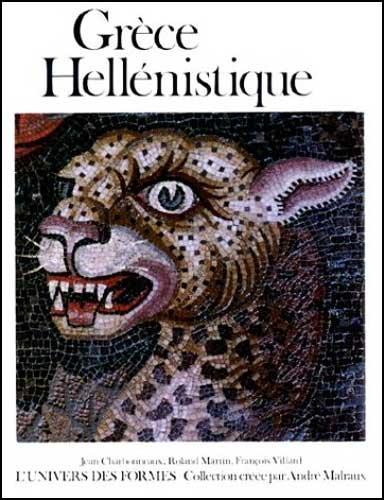 Grèce hellénistique. 330-50 avant J.-C. (Le monde grec)