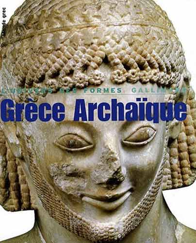 Grce archaque. 620-480 av. J.-C. (Le monde grec)