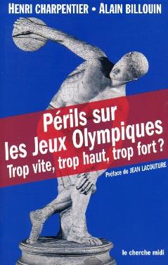 Périls sur les Jeux Olympiques. Trop vite, trop haut, trop fort ?